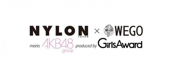 NYLON JAPAN ✕ WEGO meets AKB48group produce by GirlsAward